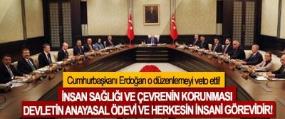 Cumhurbaşkanı Erdoğan o düzenlemeyi veto etti!