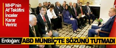 Cumhurbaşkanı Erdoğan: MHP'nin Af Teklifini İnceler Karar Veririz