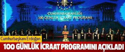 Cumhurbaşkanı Erdoğan, 100 Günlük İcraat Programını Açıkladı