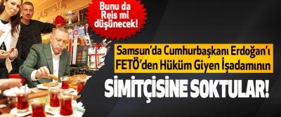 Cumhurbaşkanı Erdoğan'ı FETÖ'den Hüküm Giyen İşadamının Simitçisine Soktular!