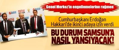 Cumhurbaşkanı Erdoğan Hakkari'de ikinci adaya izin verdi, Bu durum samsun'a nasıl yansıyacak!