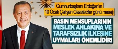 Cumhurbaşkanı Erdoğan'ın 10 Ocak Çalışan Gazeteciler günü mesajı
