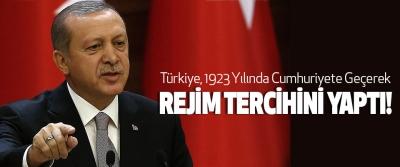 Cumhurbaşkanı Erdoğan, Türkiye, 1923 Yılında Cumhuriyete Geçerek Rejim Tercihini Yaptı!