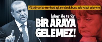 Cumhurbaşkanı Erdoğan, İslam ile terör Bir Araya Gelemez