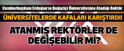 Cumhurbaşkanı Erdoğan'ın Boğaziçi Üniversitesine Atadığı Rektör Üniversitelerde kafaları karıştırdı!