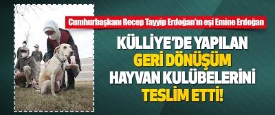 Cumhurbaşkanı Recep Tayyip Erdoğan'ın eşi Emine Erdoğan Hayvan Kulübelerini Teslim Etti!