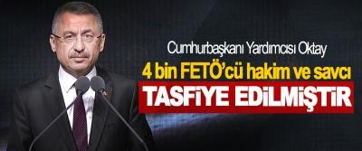 Cumhurbaşkanı Yardımcısı Oktay: 4 bin FETÖ'cü hakim ve savcı Tasfiye Edilmiştir