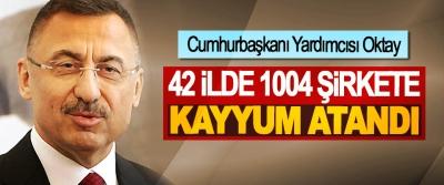 Cumhurbaşkanı Yardımcısı Oktay: 42 İlde 1004 Şirkete Kayyum Atandı