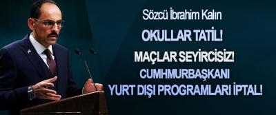Cumhurbaşkanlığı Sözcüsü Kalın açıklama yaptı