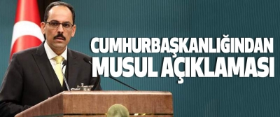 Cumhurbaşkanlığından musul açıklaması