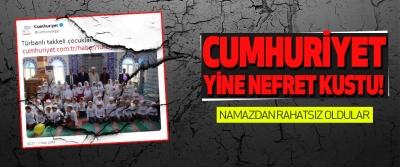 Cumhuriyet Gazetesi Yine Nefret Kustu!