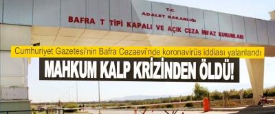 Cumhuriyet Gazetesi'nin Bafra Cezaevi'nde Koronavirüs İddiası Yalanlandı