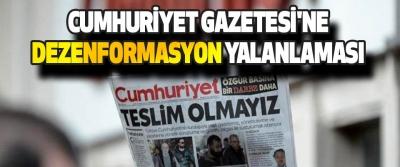 Cumhuriyet Gazetesi'ne Dezenformasyon Yalanlaması