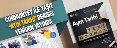 """Cumhuriyet İle Yaşıt """"Ayın Tarihi"""" Dergisi Yeniden Yayında"""