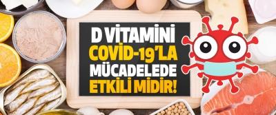 D Vitamini Covid-19'la Mücadelede Etkili midir!