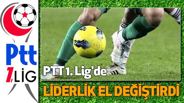 PTT 1. Lig'de liderlik el değiştirdi