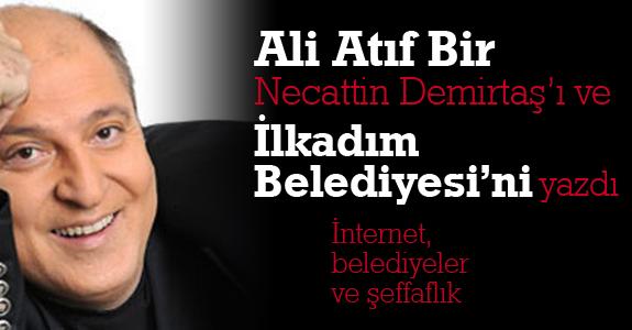 Ali Atıf Bir Necattin Demirtaş'ı ve İlkadım Belediyesi'ni yazdı..