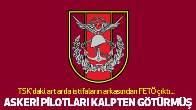 TSK'daki art arda istifaların arkasından FETÖ çıktı..