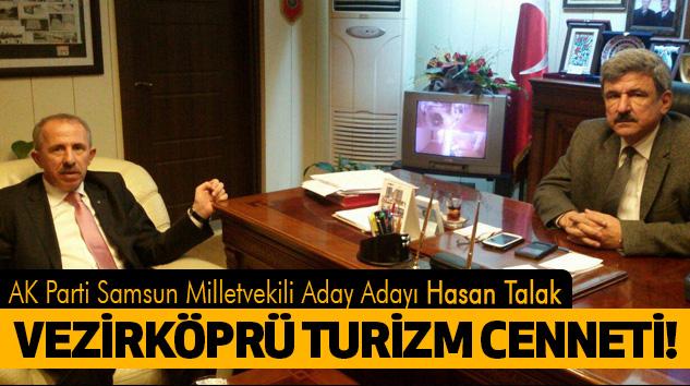 Hasan Talak:Vezirköprü Turizm Cenneti!