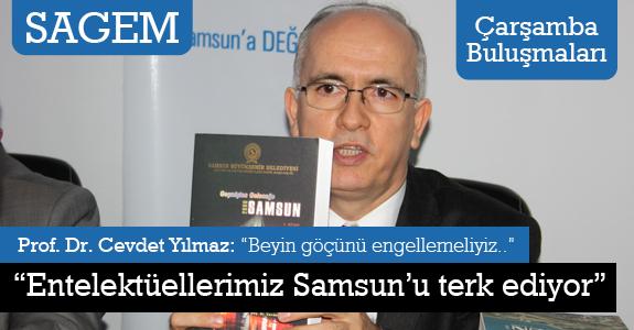 """""""Entelektüellerimiz Samsun'u terk ediyor"""""""