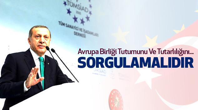 Avrupa Birliği Tutumunu Ve Tutarlılığını Sorgulamalıdır...