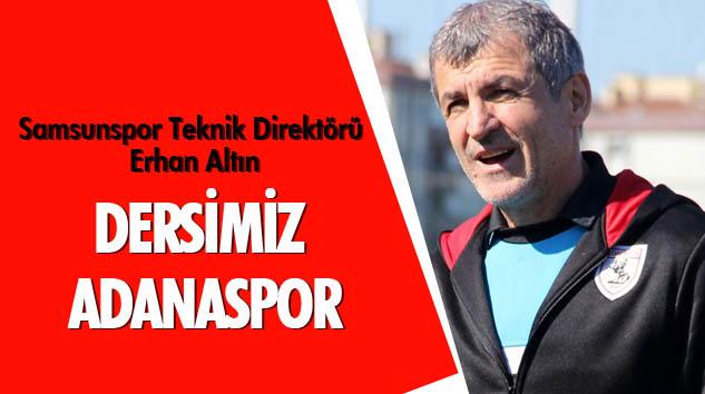 Erhan Altın: Dersimiz Adanaspor