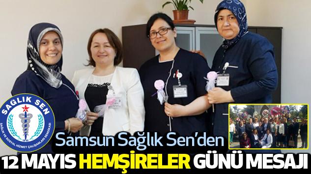 Samsun Sağlıksen'den 12 Mayıs Hemşireler Günü Mesajı...