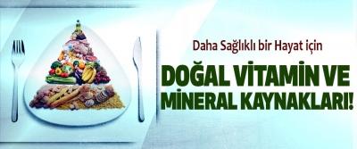 Daha Sağlıklı bir Hayat için Doğal vitamin ve mineral kaynakları!