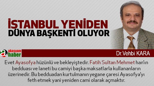 İstanbul Yeniden Dünya Başkenti Oluyor