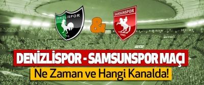 Denizlispor-Samsunspor  Maçı Ne Zaman ve Hangi Kanalda!