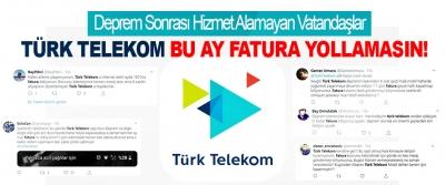 Deprem Sonrası Hizmet Alamayan Vatandaşlar  Türk Telekom Bu Ay Fatura Yollamasın!
