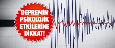 Depremin Psikolojik Etkilerine Dikkat!