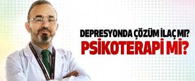 Depresyonda çözüm ilaç mı? Psikoterapi mi?