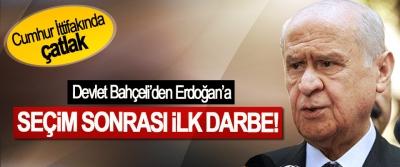 Devlet Bahçeli'den Erdoğan'a Seçim sonrası ilk darbe!