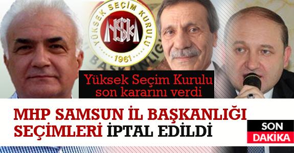 MHP Samsun İl Başkanlığı seçimleri iptal edildi