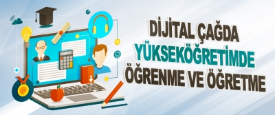 Dijital Çağda Yükseköğretimde Öğrenme Ve Öğretme