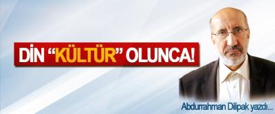 """Din """"kültür"""" olunca!"""