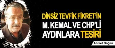 Dinsiz Tevfik Fikret'in M. Kemal ve CHP'li aydınlara tesiri