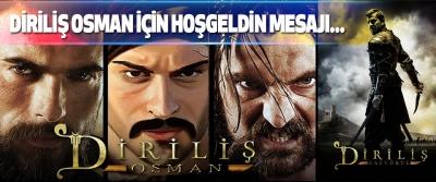 Diriliş Osman İçin Hoşgeldin Mesajı...