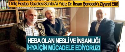 Diriliş Postası Gazetesi Sahibi Ali Yıldız Doktor İhsan Şenocak'ı Ziyaret Etti!