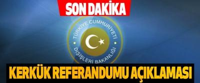 Dışişleri Bakanlığı'ndan Kerkük Referandumu Açıklaması