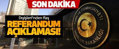 Dışişleri'nden flaş Referandum Açıklaması!
