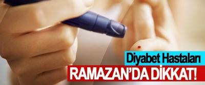 Diyabet Hastaları Ramazan'da Dikkat!