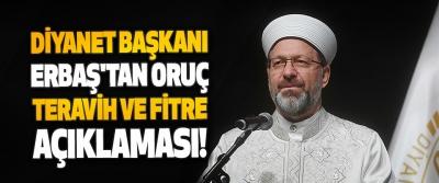 Diyanet Başkanı Erbaş'tan Oruç, Teravih Ve Fitre Açıklaması!