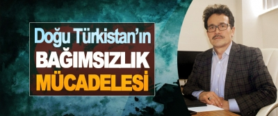 Doğu Türkistan'ın Bağımsızlık Mücadelesi