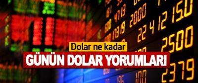 Dolar ne kadar, Günün Dolar Yorumları