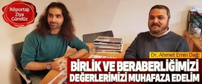 Dr. Ahmet Emin Dağ: Birlik Ve Beraberliğimizi, Değerlerimizi Muhafaza Edelim