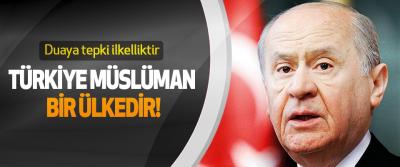 Duaya tepki ilkelliktir, Türkiye müslüman bir ülkedir!