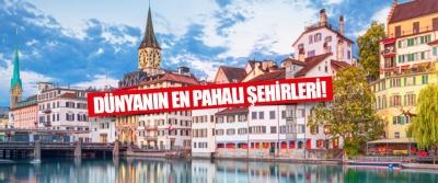 Dünyanın En Pahalı Şehirleri!