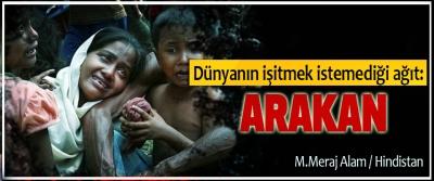 Dünyanın işitmek istemediği ağıt: Arakan